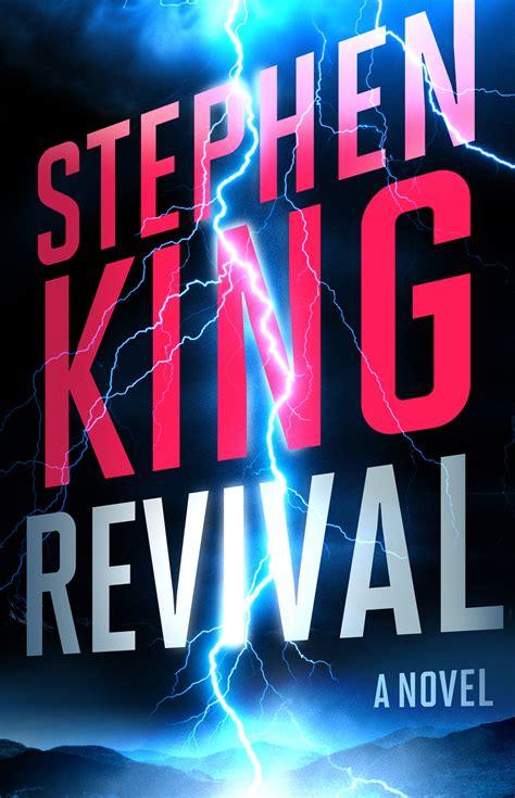 libro revival opini 243 n del libro revival 2014 de stephen king constant motions