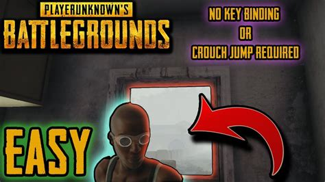 pubg jump crouch bind pubg how to get through windows without crouch jumping