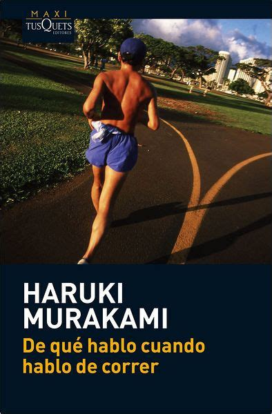 libro de que hablo cuando de que hablo cuando hablo de correr what i talk about when i talk about running by haruki