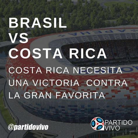 previa partido horarios alineaciones brasil vs costa