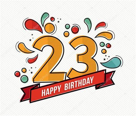 Imagenes De Cumpleaños Numero 23 | dise 241 o de l 237 nea plana colorido feliz cumplea 241 os n 250 mero 23