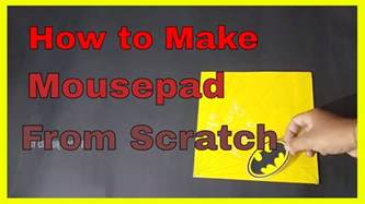 how to make a mousepad at home diy mousepad from scratch