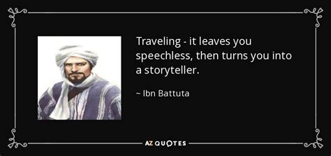 Traveling Quotes Ibn Battuta quotes by ibn battuta a z quotes