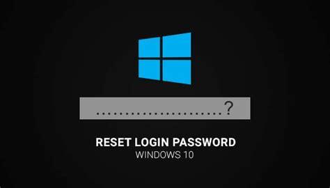 resetting windows login password how to reset windows 10 login password without any tool