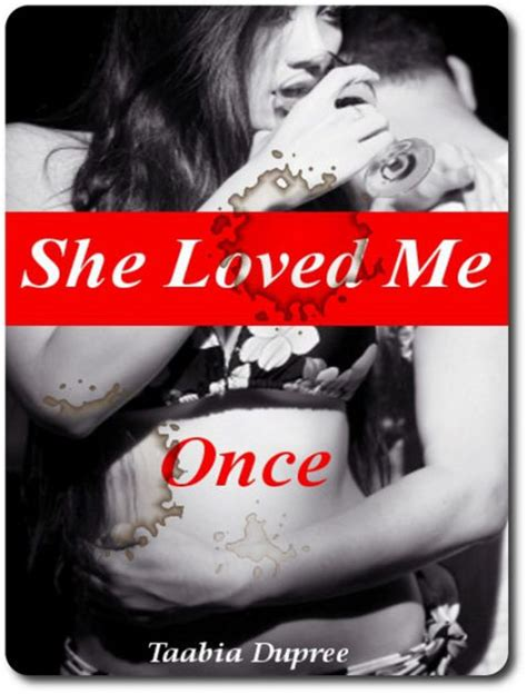 Novel Shes By Thiarany Putri Ebook she loved me once by taabia dupree nook book ebook barnes noble 174