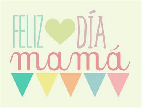 feliz d 237 a on pinterest frases mother s day and feliz d 237 a mam 225 d 237 a de la madre mother s day pinterest