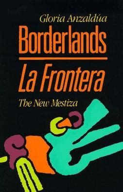 libro borderlands la frontera the new borderlands la frontera the new mestiza wikipedia