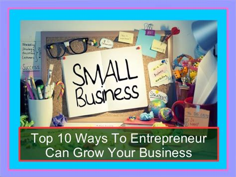 The 10 Entrepreneur 1 top 10 ways to entrepreneur can grow your business