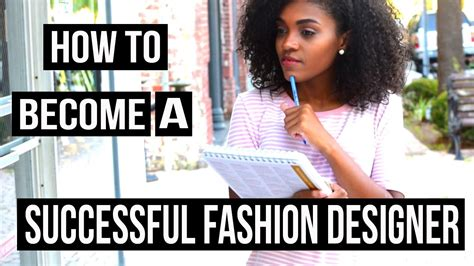 become a designer how to become a successful fashion designer 11 tips