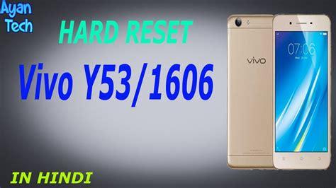pattern lock vivo y53 hard reset vivo y53 1606 remove pattern password youtube