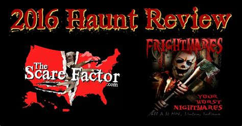 frightmares indiana 2016 review the scare factor haunt