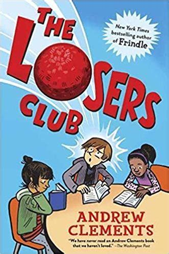the losers books the losers club by andrew clements slj review school