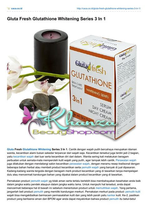 Gluta Fresh Glutathione Whitening Series 3 In 1 caca co id gluta fresh glutathione whitening series 3 in 1
