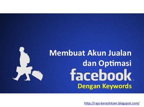 membuat akun facebook ads tutorial membuat dan optimasi akun facebook jualan