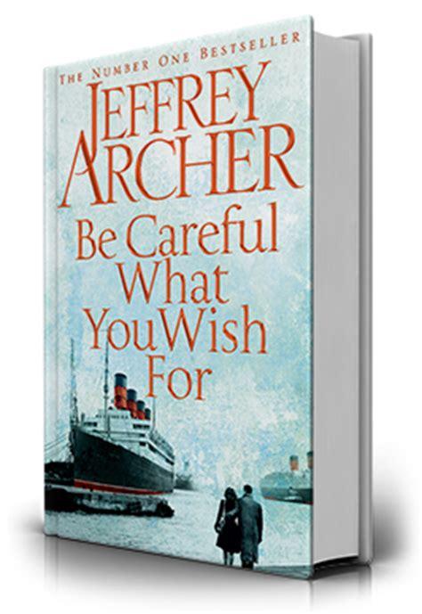 Jeffrey Archer Be Careful What You Wish For Buku Import be careful what you wish for official website for jeffrey archer
