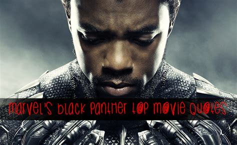 marvel film quotes marvel s black panther quotes our top list from the