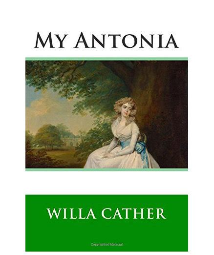 my antonia books my 193 ntonia by willa cather 14 inspirational books for