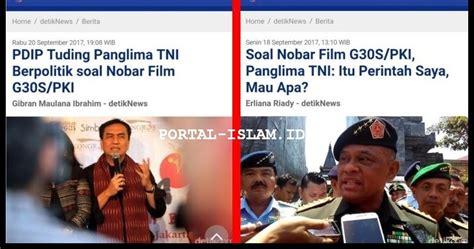 kenapa film pki tidak tayang lagi panglima tni perintahkan nobar film g30s pki kenapa pdip