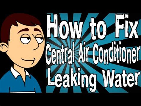 How Can I Patch A In An Air Mattress by How To Fix Central Air Conditioner Leaking Water