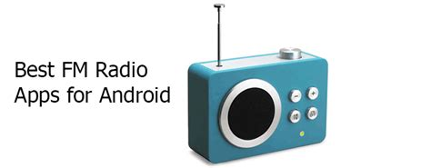 best android radio app best 10 fm radio app for android to get your groove on