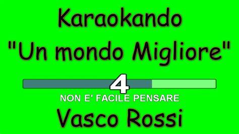 karaoke vasco karaoke italiano un mondo migliore vasco testo