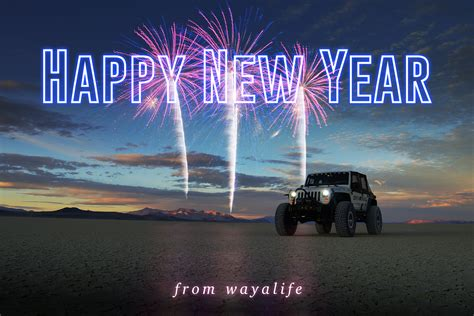Jeep New Year by Happy New Year Show Us Your Wayalife Memorable Moments