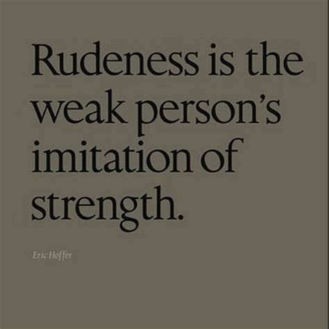 Rudeness is for weak people   Dobrador   Quotes