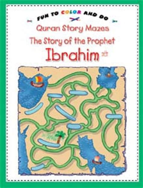 The Story Of The Prophet Ibrahim Colouring Book Children S Storie quran story mazes to color and do the story of the prophet ibrahim saniyasnain khan