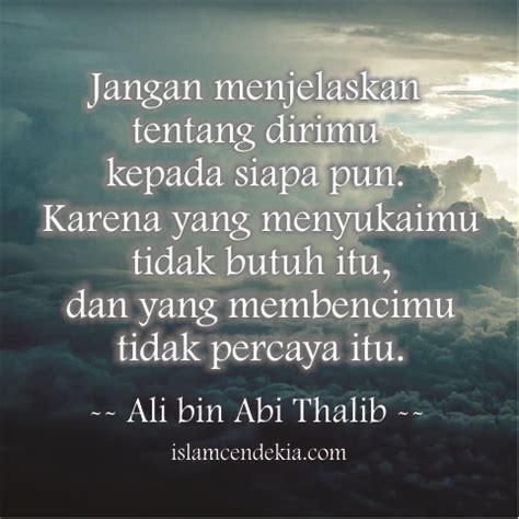 ali bin abi thalib jangan menjelaskan tentang dirimu kepada siapapun islam cendekia
