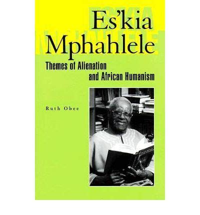 themes in book of ruth es kia mphahlele themes of alienation and african