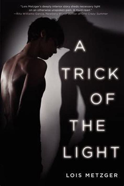 A Trick Of The Light a trick of the light by lois metzger reviews discussion