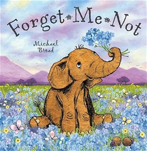picture is not shown book forget me not by michael broad reviews discussion