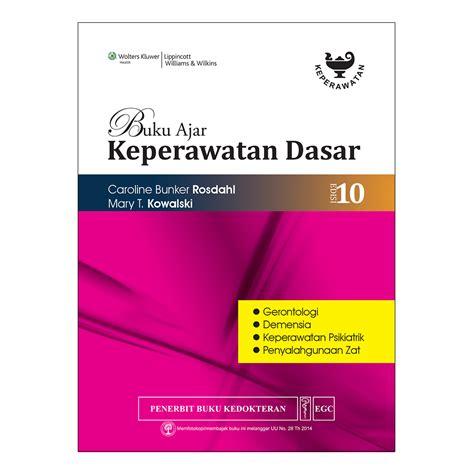 buku keperawatan buku buku ajar keperawatan dasar rosdahl