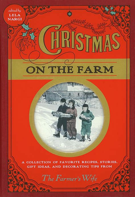 on the farm a collection of favorite recipes stories gift ideas and decorating