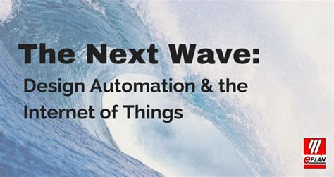 next wave designs the next wave design automation the internet of things