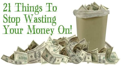 9 Things That Waste Your Money by 21 Things To Stop Wasting Your Money On One Thing