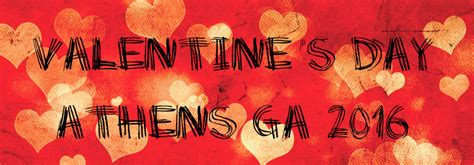 valentines day events s day events 2016 in athens ga akins ford