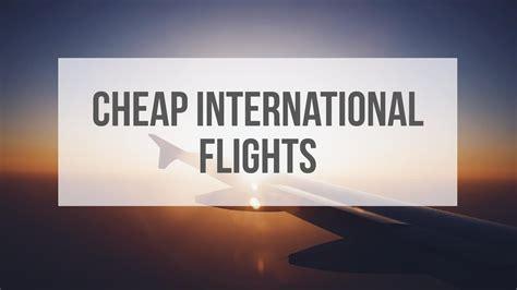 cheap flight  international cheap airline