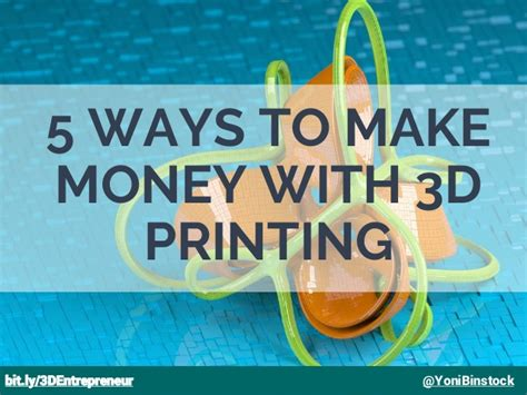5 ways to make money with 3d printing