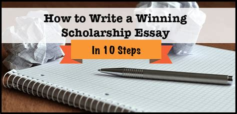 How To Write A Winning Scholarship Essay by How To Write A Winning Scholarship Essay In 10 Steps