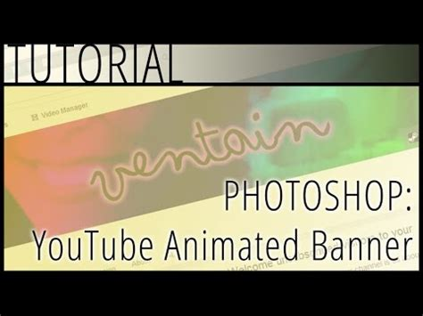 tutorial photoshop banner photoshop tutorial how to make an animated youtube banner