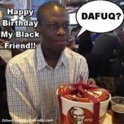 Black Funny Meme - happy birthday funny