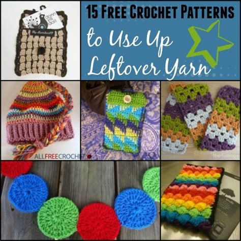 knitting patterns for leftover yarn 15 free crochet patterns to use up leftover yarn