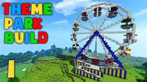 theme park names minecraft minecraft theme park build part 1 ferris wheel youtube