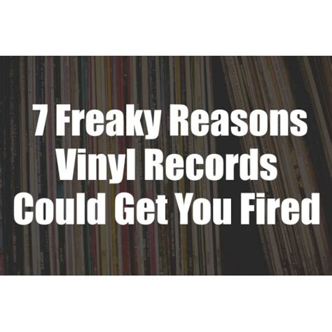 7 Reasons Why Get Fired From Their by 7 Reasons Vinyl Records Could Get You Fired