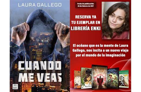 libro cuando me veas laura gallego regresa a la fantas 237 a urbana con cuando me veas librer 237 a enki
