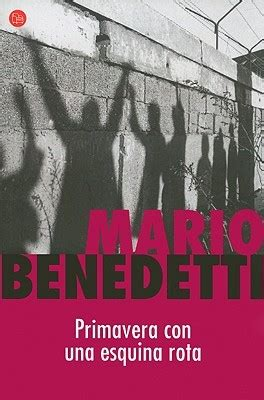primavera con una esquina 8490626766 primavera con una esquina rota by mario benedetti reviews discussion bookclubs lists