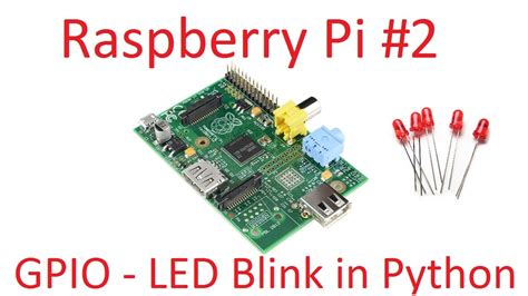 raspberry pi python tutorial gpio raspberry pi 2 led blink in python digital gpio youtube