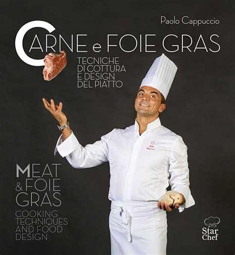 libro robuchon todas las recetas carne e foie gras recensione del libro di paolo cappuccio