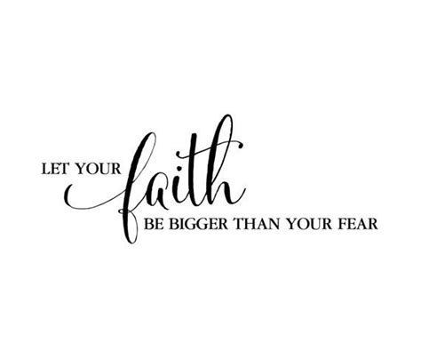 let your faith be bigger than your fear tattoo let your faith be bigger than your fear wall hallway